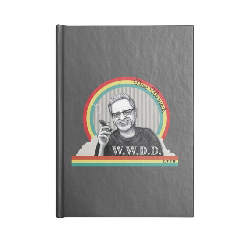 WWDD (What Would Dave Do?) Accessories Lined Journal Notebook by Dying Out Loud Swag