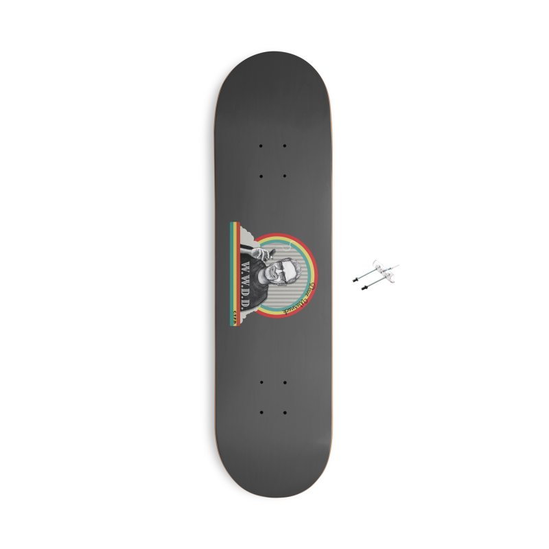 WWDD (What Would Dave Do?) Accessories With Hanging Hardware Skateboard by Dying Out Loud Swag
