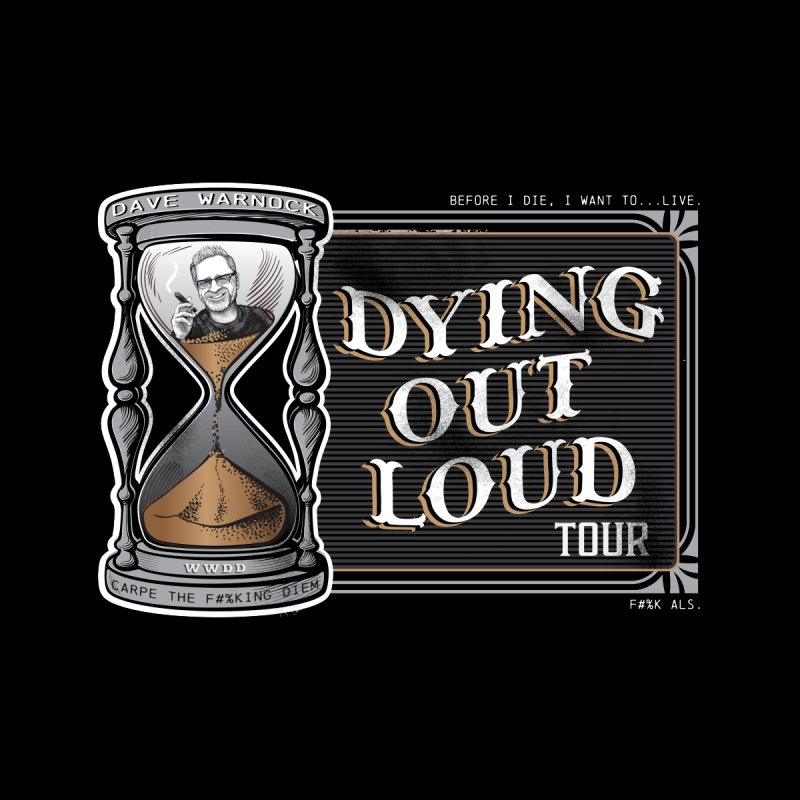 Dying Out Loud Tour (rated R) Men's T-Shirt by Dying Out Loud Swag