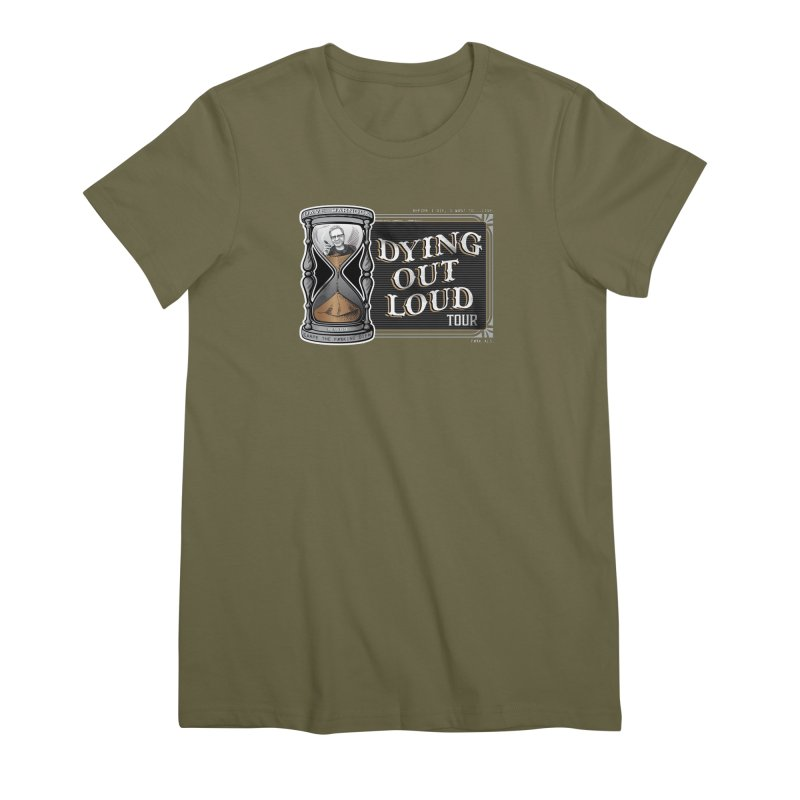 Dying Out Loud Tour (rated R) Women's Premium T-Shirt by Dying Out Loud Swag