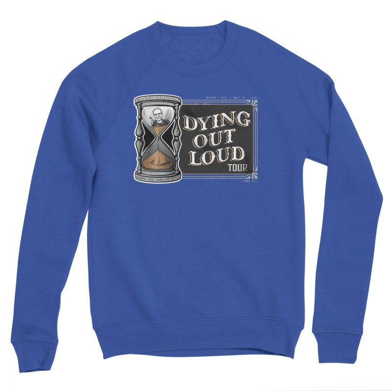 Dying Out Loud Tour (rated R) Men's Sweatshirt by Dying Out Loud Swag
