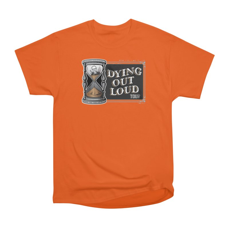 Dying Out Loud Tour (rated R) Men's Heavyweight T-Shirt by Dying Out Loud Swag