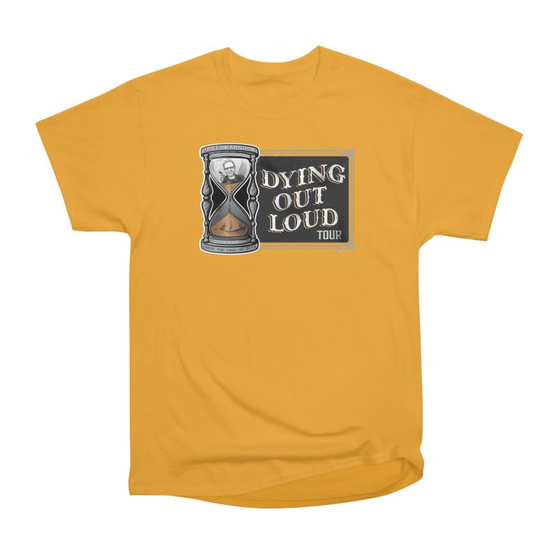 Dying Out Loud Tour (rated R) Women's Heavyweight Unisex T-Shirt by Dying Out Loud Swag