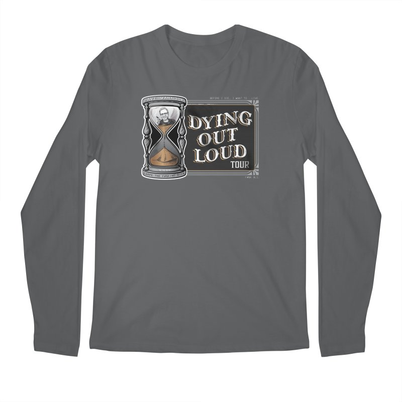 Dying Out Loud Tour (rated R) Men's Regular Longsleeve T-Shirt by Dying Out Loud Swag