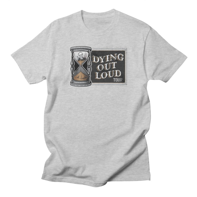 Dying Out Loud Tour (rated R) Women's Regular Unisex T-Shirt by Dying Out Loud Swag
