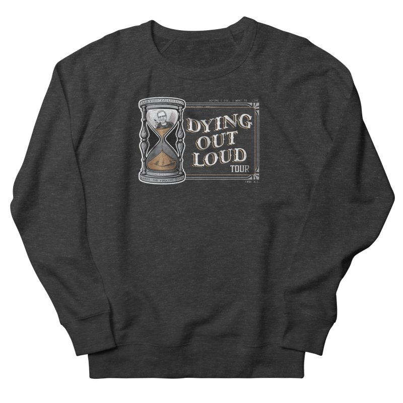 Dying Out Loud Tour (rated R) Women's French Terry Sweatshirt by Dying Out Loud Swag