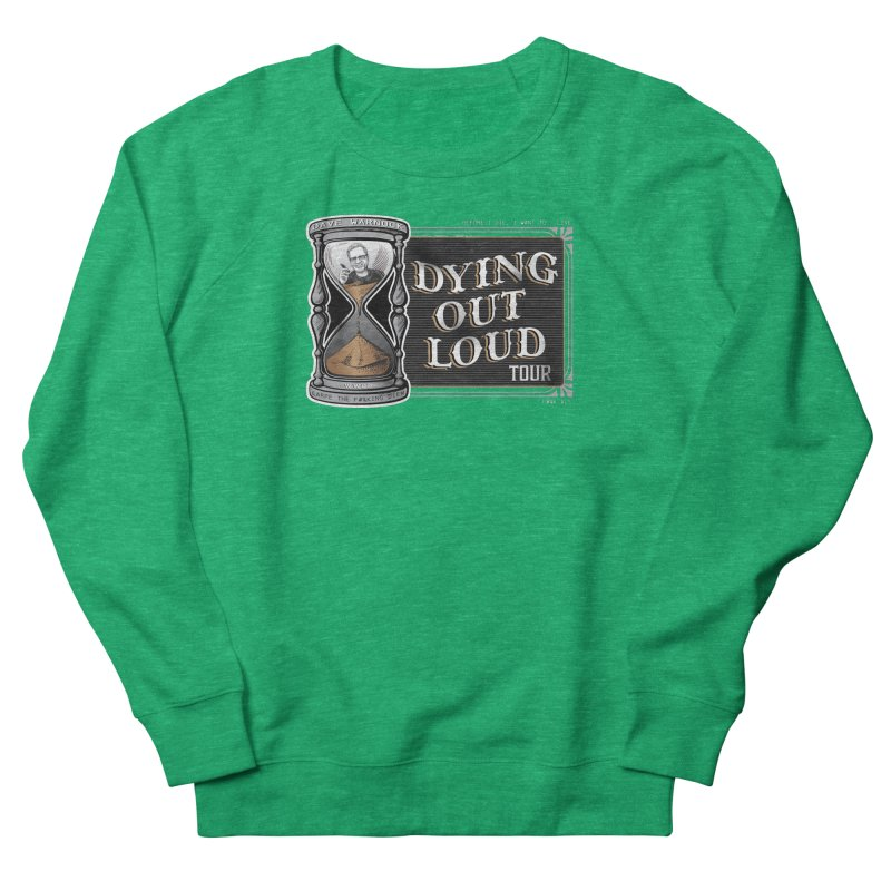 Dying Out Loud Tour (rated R) Men's French Terry Sweatshirt by Dying Out Loud Swag