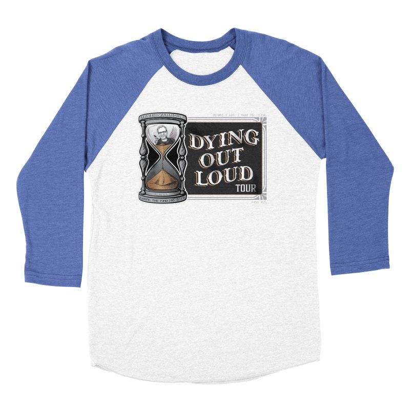 Dying Out Loud Tour (rated R) Women's Baseball Triblend Longsleeve T-Shirt by Dying Out Loud Swag