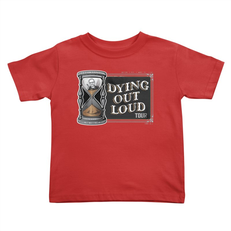 Dying Out Loud Tour (rated R) Kids Toddler T-Shirt by Dying Out Loud Swag