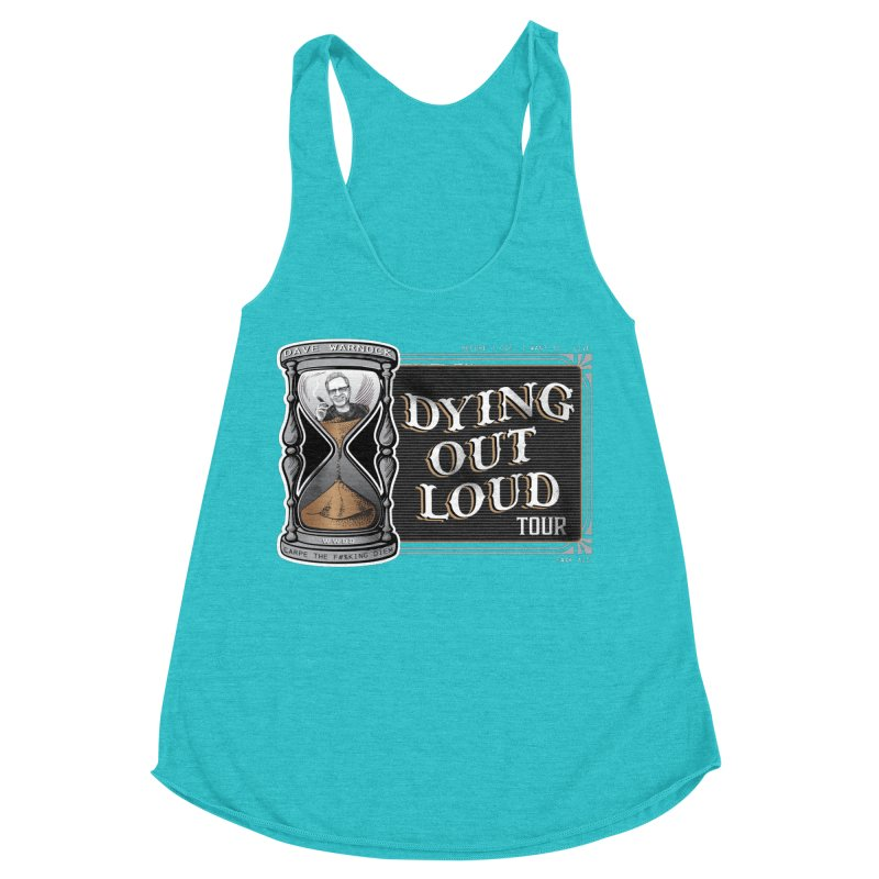 Dying Out Loud Tour (rated R) Women's Racerback Triblend Tank by Dying Out Loud Swag