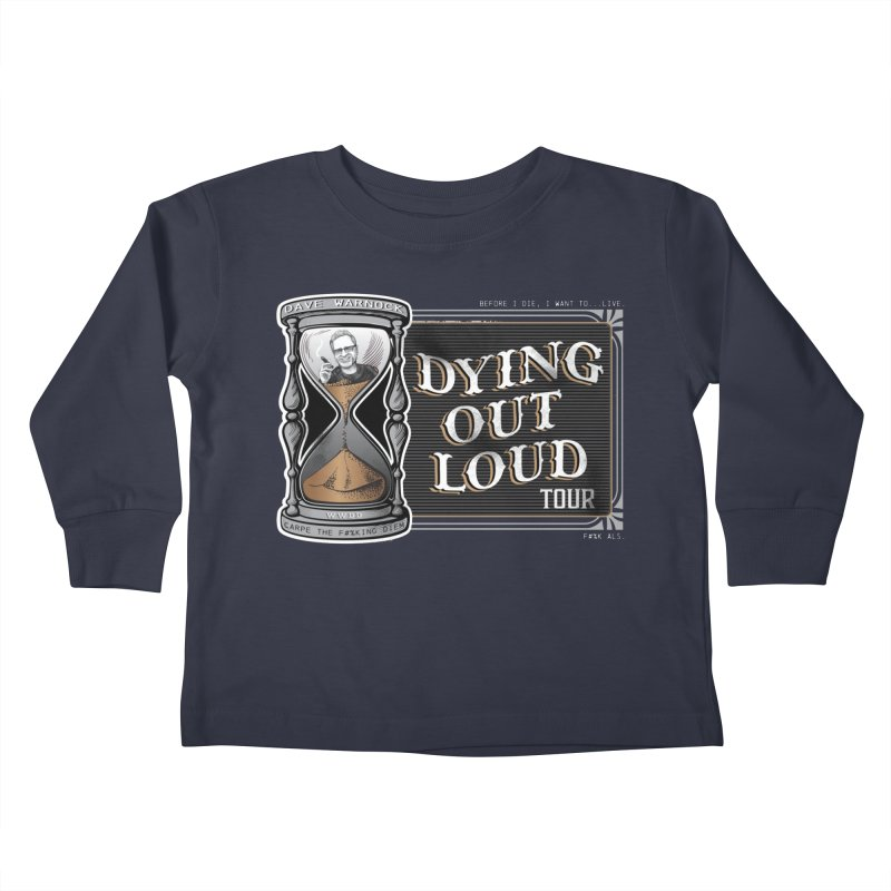 Dying Out Loud Tour (rated R) Kids Toddler Longsleeve T-Shirt by Dying Out Loud Swag