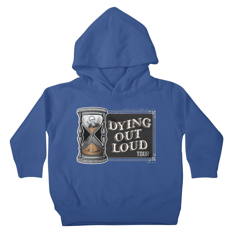Dying Out Loud Tour (rated R) Kids Toddler Pullover Hoody by Dying Out Loud Swag