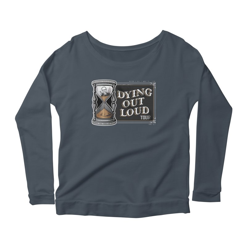Dying Out Loud Tour (rated R) Women's Scoop Neck Longsleeve T-Shirt by Dying Out Loud Swag
