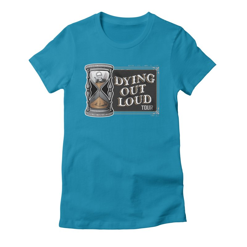 Dying Out Loud Tour (rated R) Women's Fitted T-Shirt by Dying Out Loud Swag