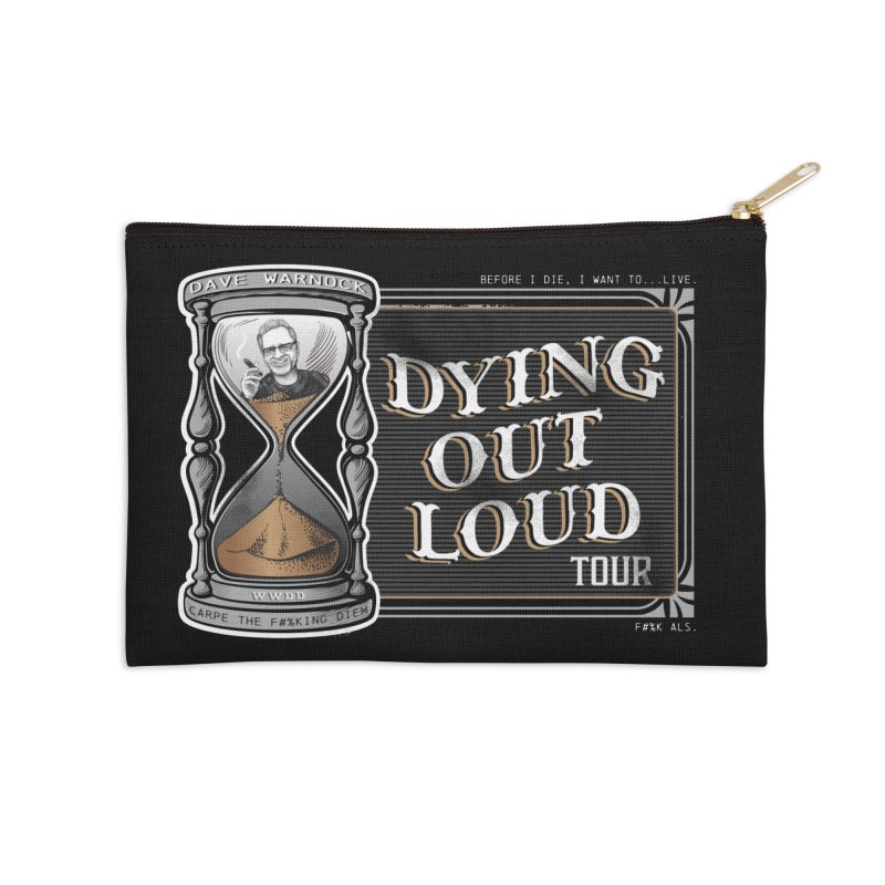 Dying Out Loud Tour (rated R) Accessories Zip Pouch by Dying Out Loud Swag