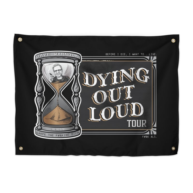 Dying Out Loud Tour (rated R) Home Tapestry by Dying Out Loud Swag