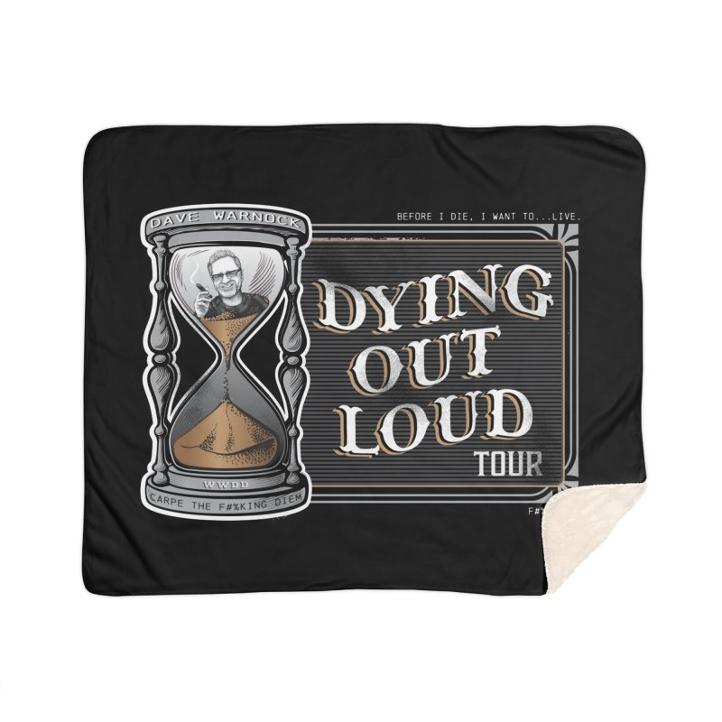 Dying Out Loud Tour (rated R) Home Sherpa Blanket Blanket by Dying Out Loud Swag