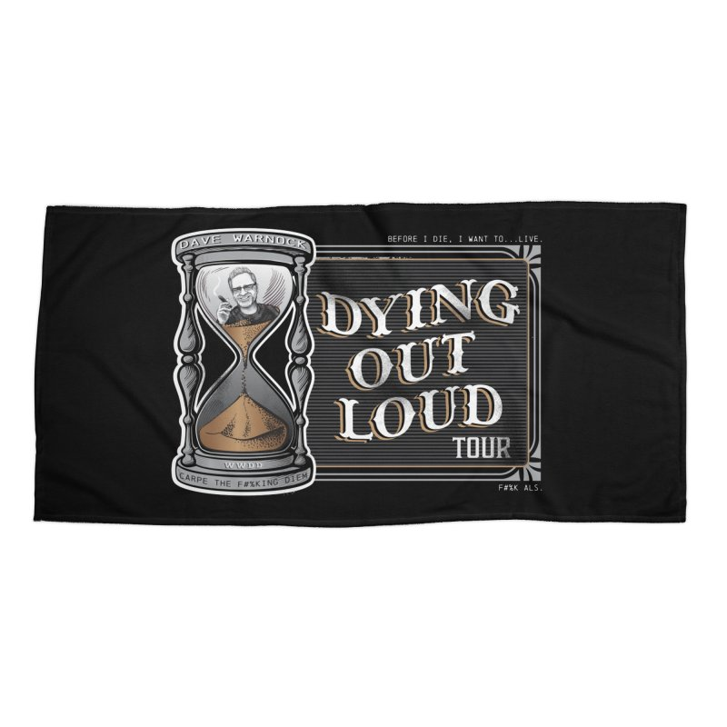 Dying Out Loud Tour (rated R) Accessories Beach Towel by Dying Out Loud Swag