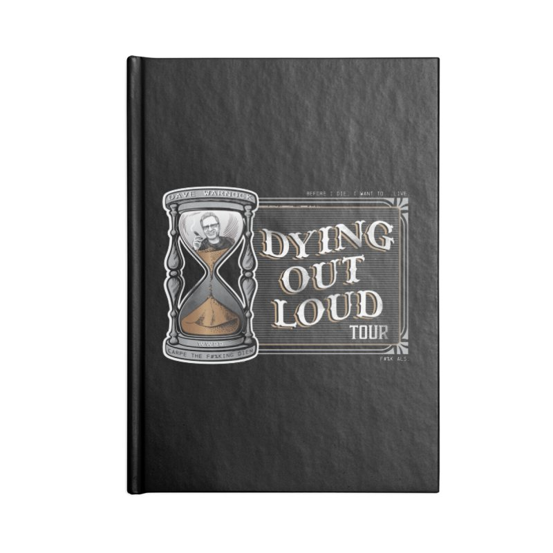 Dying Out Loud Tour (rated R) Accessories Blank Journal Notebook by Dying Out Loud Swag