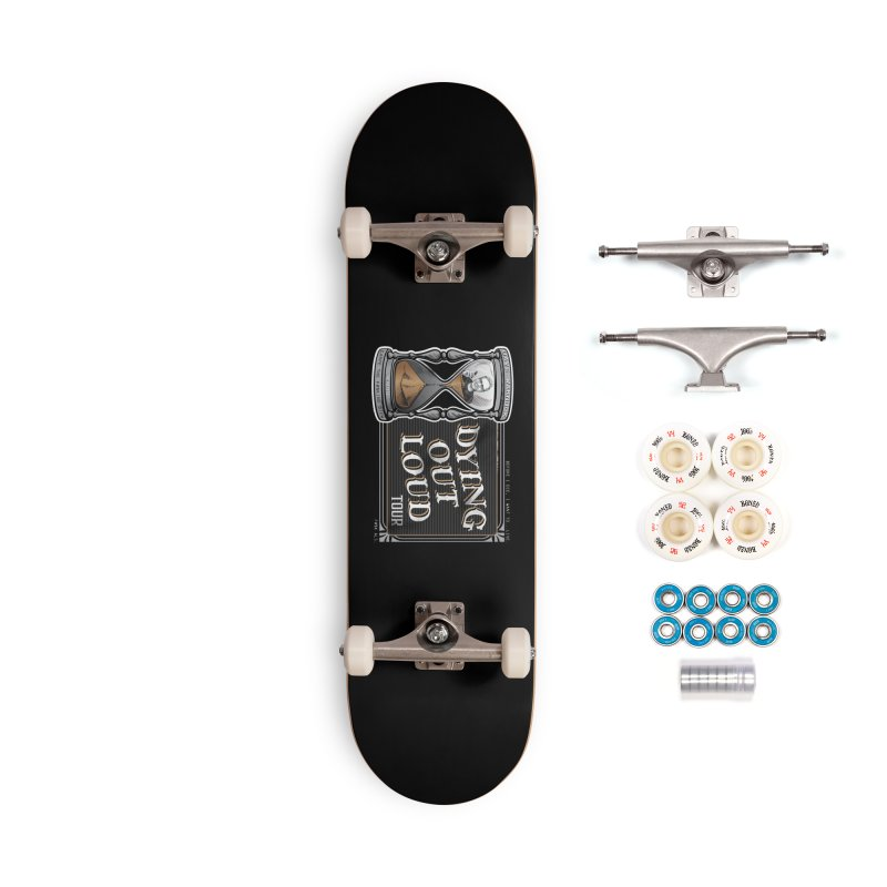 Dying Out Loud Tour (rated R) Accessories Complete - Premium Skateboard by Dying Out Loud Swag