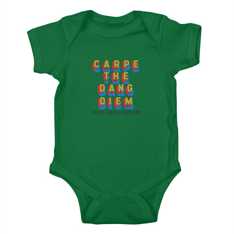 Carpe The Dang Diem Kids Baby Bodysuit by Dying Out Loud Swag