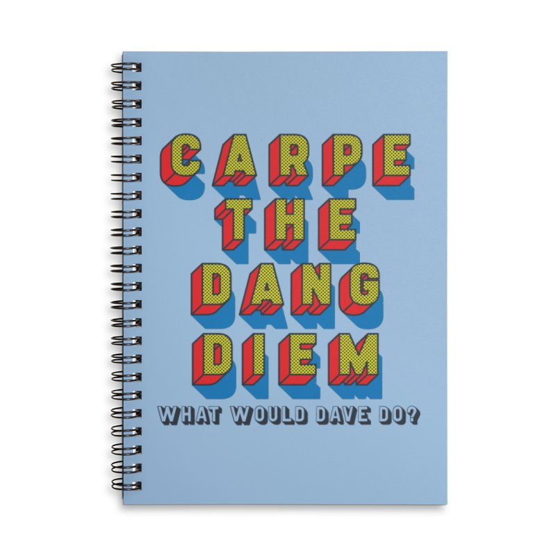Carpe The Dang Diem Accessories Lined Spiral Notebook by Dying Out Loud Swag