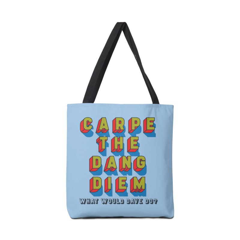 Carpe The Dang Diem Accessories Tote Bag Bag by Dying Out Loud Swag
