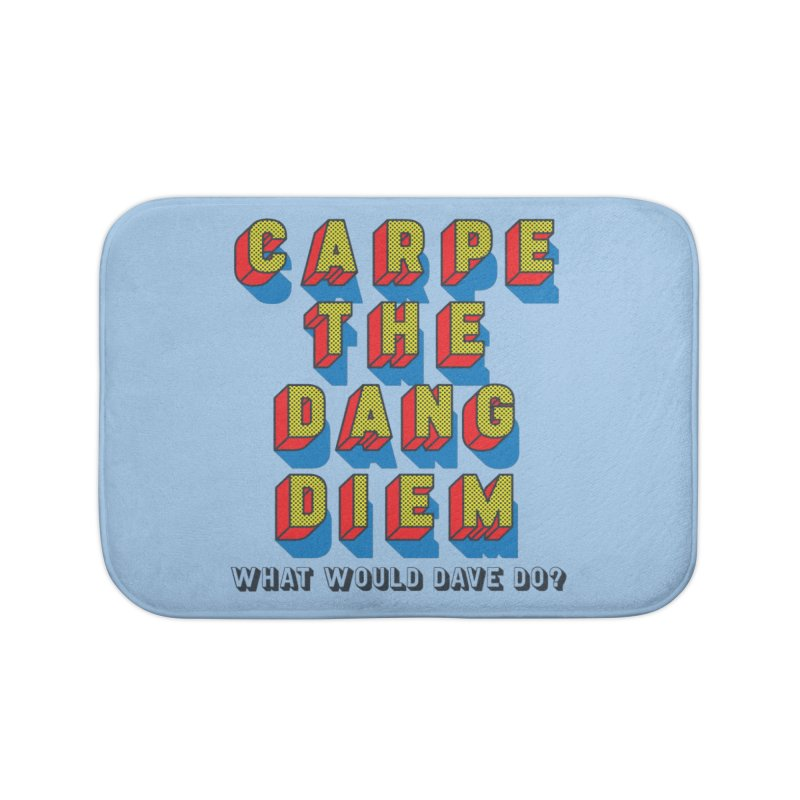 Carpe The Dang Diem Home Bath Mat by Dying Out Loud Swag