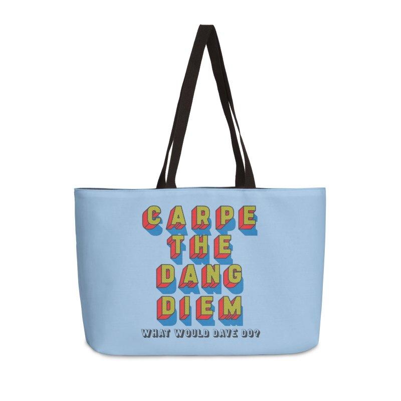 Carpe The Dang Diem Accessories Weekender Bag Bag by Dying Out Loud Swag
