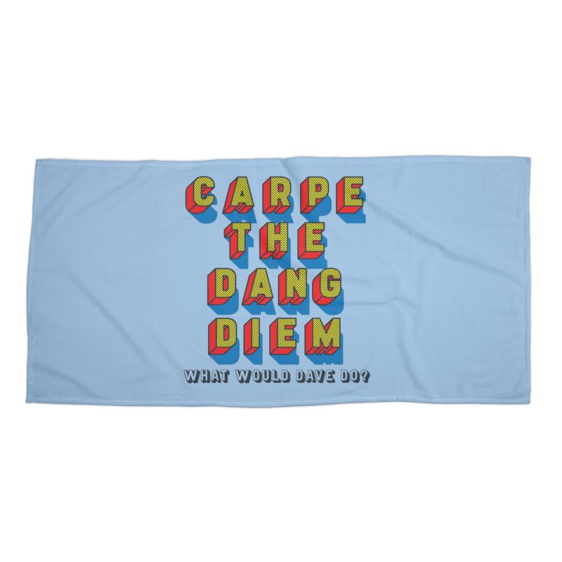 Carpe The Dang Diem Accessories Beach Towel by Dying Out Loud Swag