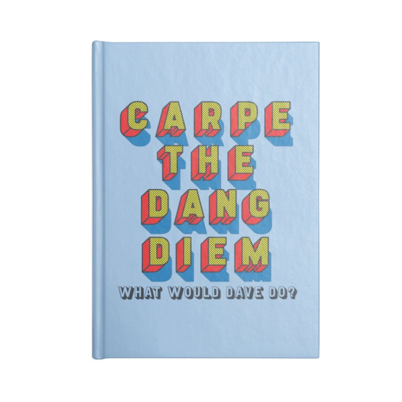 Carpe The Dang Diem Accessories Lined Journal Notebook by Dying Out Loud Swag