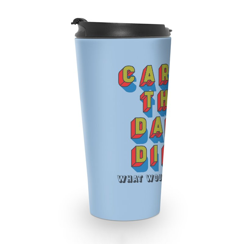 Carpe The Dang Diem Accessories Travel Mug by Dying Out Loud Swag