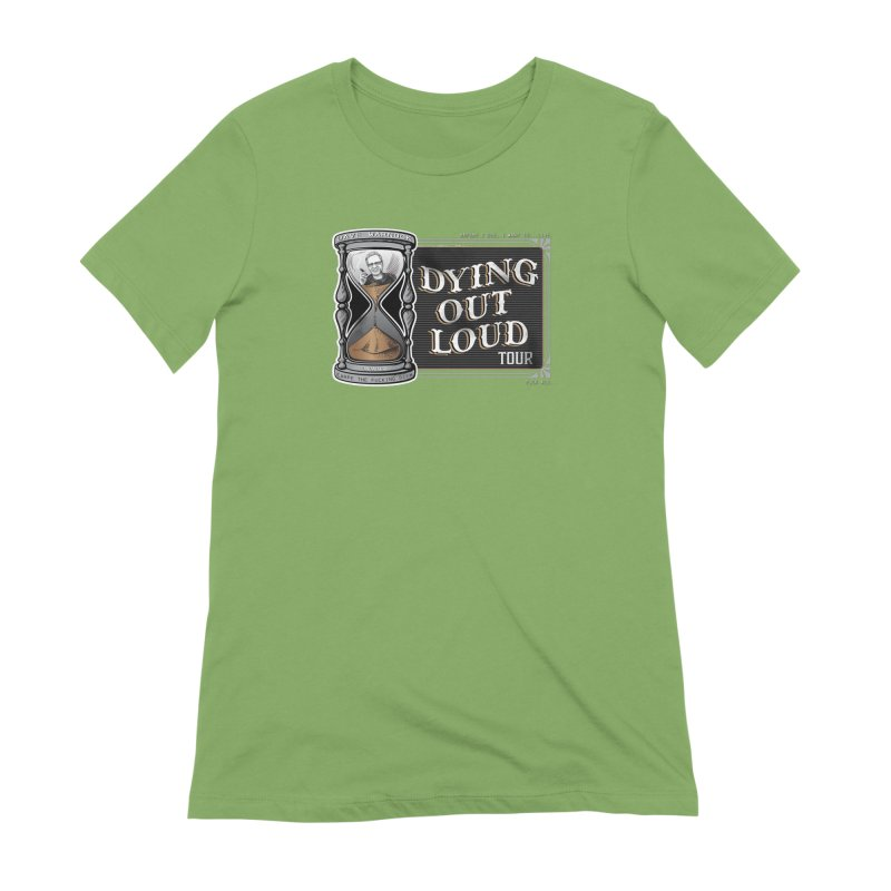 Dying Out Loud (Explicit) Women's Extra Soft T-Shirt by Dying Out Loud Swag