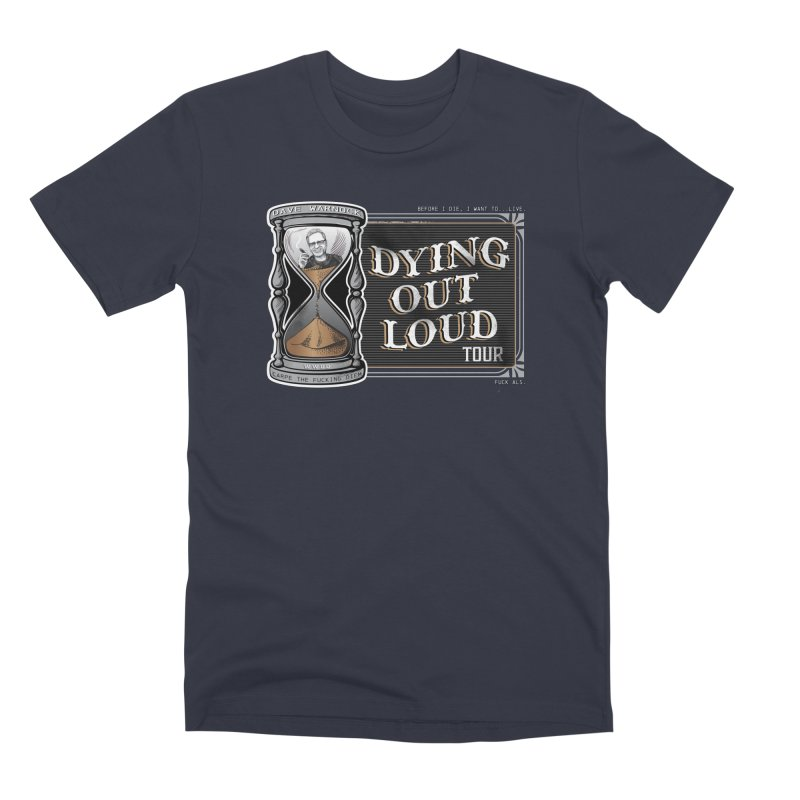 Dying Out Loud (Explicit) Men's Premium T-Shirt by Dying Out Loud Swag