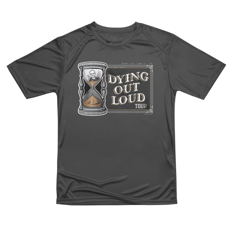 Dying Out Loud (Explicit) Women's Performance Unisex T-Shirt by Dying Out Loud Swag