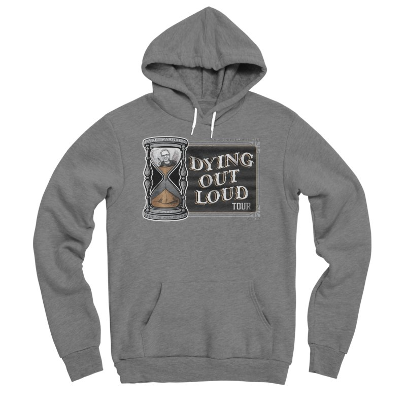 Dying Out Loud (Explicit) Men's Sponge Fleece Pullover Hoody by Dying Out Loud Swag