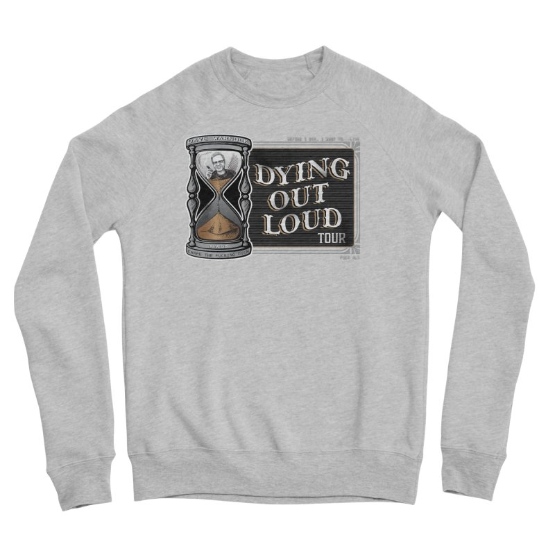 Dying Out Loud (Explicit) Men's Sponge Fleece Sweatshirt by Dying Out Loud Swag