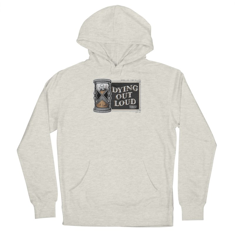 Dying Out Loud (Explicit) Men's French Terry Pullover Hoody by Dying Out Loud Swag