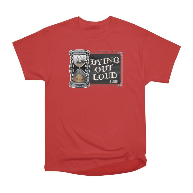 Dying Out Loud (Explicit) Men's Heavyweight T-Shirt by Dying Out Loud Swag