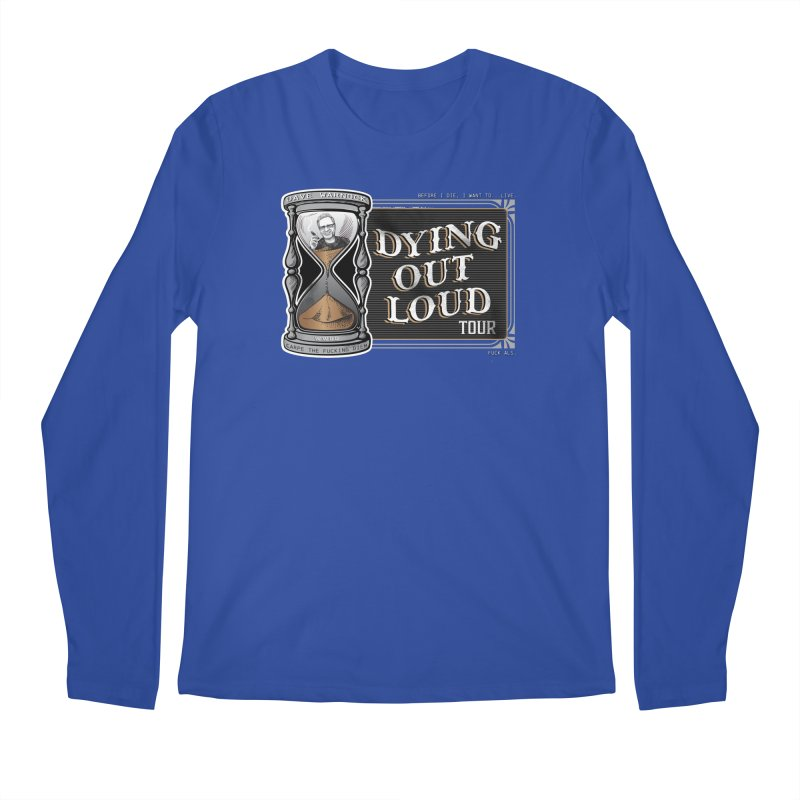 Dying Out Loud (Explicit) Men's Regular Longsleeve T-Shirt by Dying Out Loud Swag