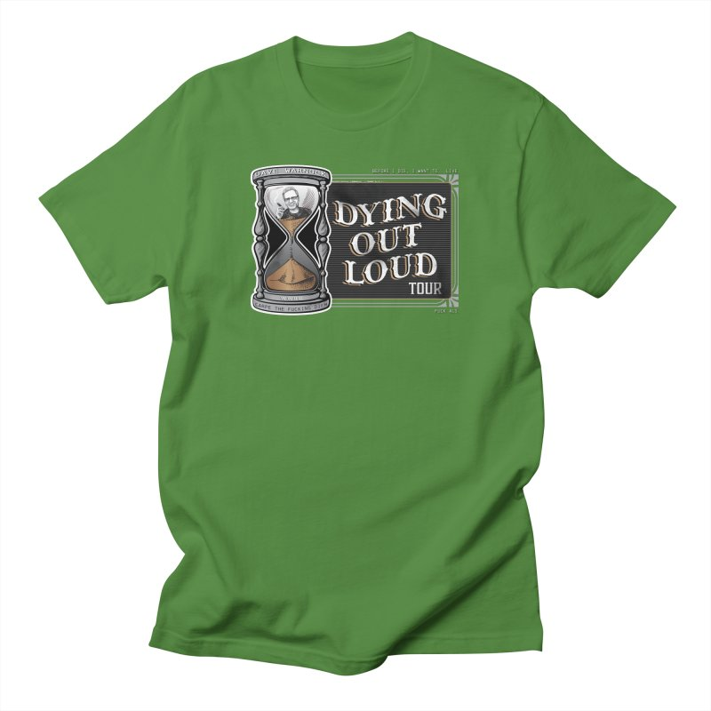 Dying Out Loud (Explicit) Women's Regular Unisex T-Shirt by Dying Out Loud Swag