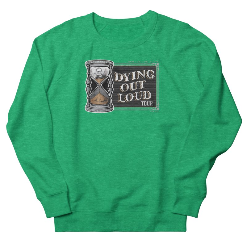 Dying Out Loud (Explicit) Women's Sweatshirt by Dying Out Loud Swag