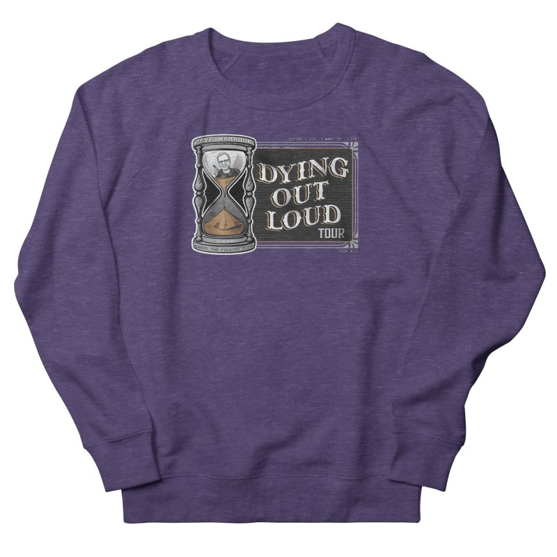 Dying Out Loud (Explicit) Women's French Terry Sweatshirt by Dying Out Loud Swag