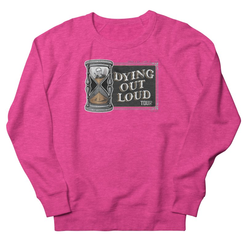 Dying Out Loud (Explicit) Men's French Terry Sweatshirt by Dying Out Loud Swag