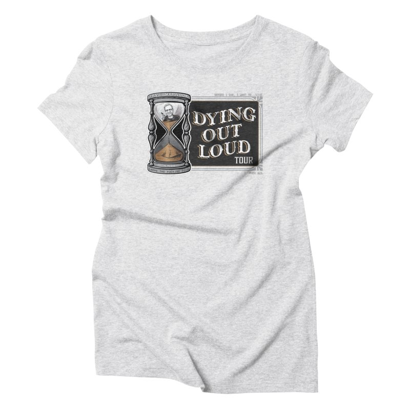 Dying Out Loud Tour (Explicit) Women's T-Shirt by Dying Out Loud Swag