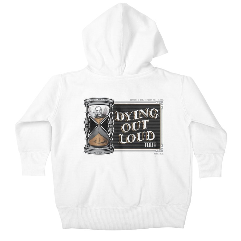 Dying Out Loud (Explicit) Kids Baby Zip-Up Hoody by Dying Out Loud Swag