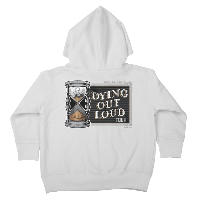 Dying Out Loud (Explicit) Kids Toddler Zip-Up Hoody by Dying Out Loud Swag