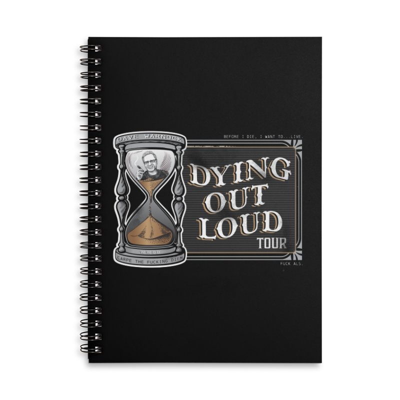 Dying Out Loud (Explicit) Accessories Lined Spiral Notebook by Dying Out Loud Swag