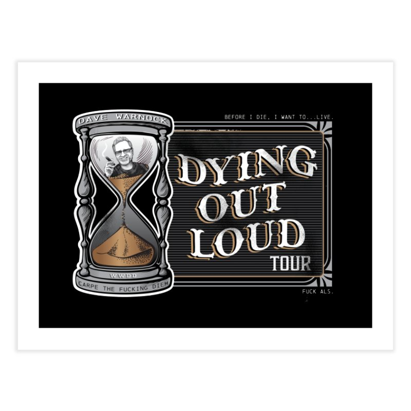 Dying Out Loud (Explicit) Home Fine Art Print by Dying Out Loud Swag