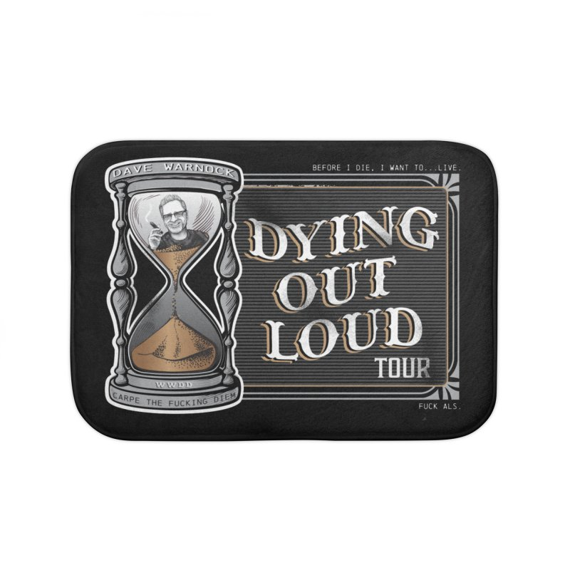 Dying Out Loud (Explicit) Home Bath Mat by Dying Out Loud Swag